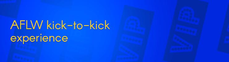 AFLW kick-to-kick experience